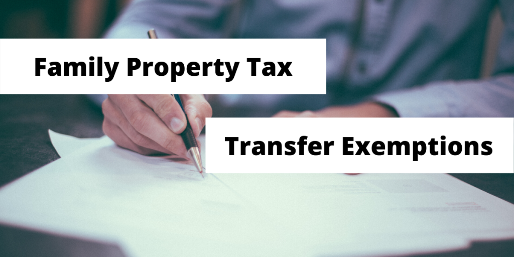 Read more on Family Property Tax Transfer Exemptions – Key Criteria